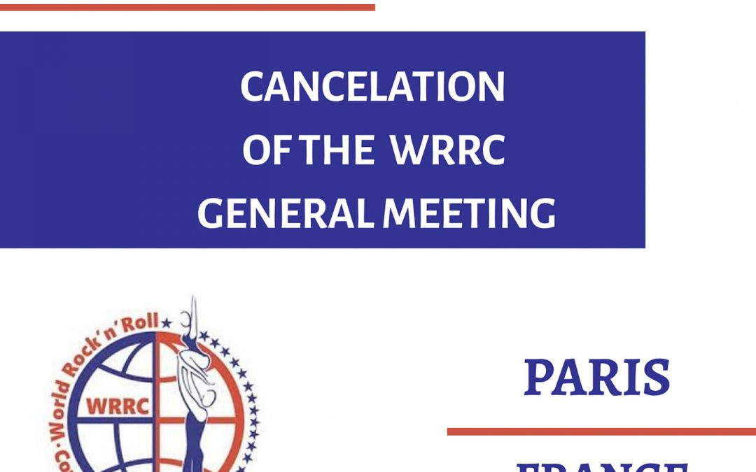 CANCELLATION OF THE WRRC GENERAL MEETING, PARIS